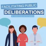 Facilitating Public Deliberations